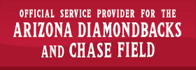 Official Service Provider for the Arizona Diamondbacks and Chase Field
